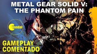 Metal Gear Solid V: The Phantom Pain - Gameplay comentado