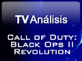 Call of Duty: Black Ops II - Videoan�lisis Revolution