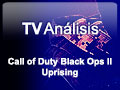 Videoanlisis Call of Duty: Black Ops II - Videoanlisis Uprising