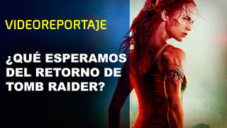Tomb Raider returns to the movies: What we expect from the movie?